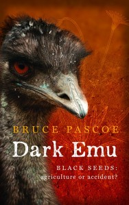 Dark Emu: Black seeds agriculture or accident by Bruce Pascoe (Broome, WA: Magabala Books, 2014).